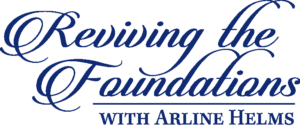 Reviving the Foundations with Arline Helms